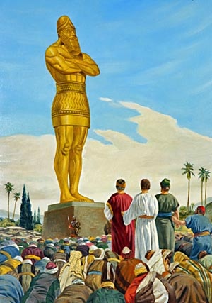 From the treasures obtained in war Nebuchadnezzer made a golden image to represent the one that he had seen in his dream, setting it up in the plain of Dura, and commanding all the rulers and the people to worship it, on pain of death.